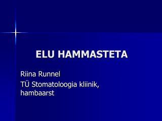 ELU HAMMASTETA