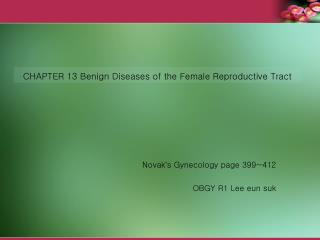 CHAPTER 13 Benign Diseases of the Female Reproductive Tract