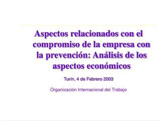 Aspectos relacionados con el compromiso de la empresa con la prevenci n: An lisis de los aspectos econ micos  Tur n, 4 d