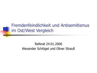 Fremdenfeindlichkeit und Antisemitismus im Ost