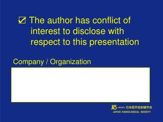 The author has conflict of interest to disclose with respect to this presentation