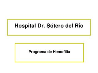 Hospital Dr. S tero del R o