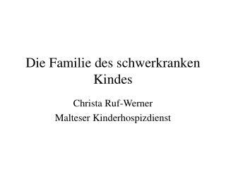 Die Familie des schwerkranken Kindes