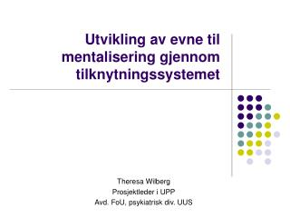 Utvikling av evne til mentalisering gjennom tilknytningssystemet