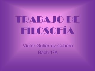 TRABAJO DE FILOSOF A