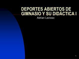 DEPORTES ABIERTOS DE GIMNASIO Y SU DID CTICA I