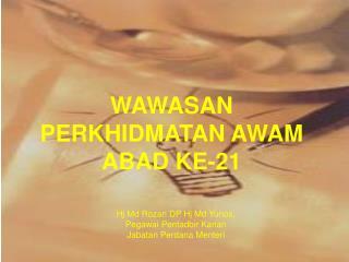 WAWASAN PERKHIDMATAN AWAM  ABAD KE-21