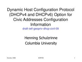 Dynamic Host Configuration Protocol DHCPv4 and DHCPv6 Option for Civic Addresses Configuration Information  draft-ietf-g