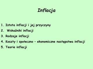 Inflacja  Istota inflacji i jej przyczyny  Wskazniki inflacji Rodzaje inflacji Koszty i spoleczno   ekonomiczne nastepst