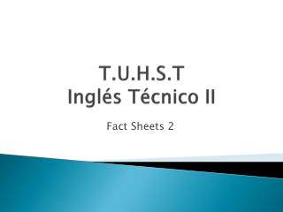 T.U.H.S.T Ingl s T cnico II