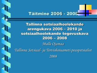 T itmine 2006 - 2008