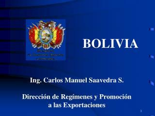 Ing. Carlos Manuel Saavedra S.  Direcci n de Reg menes y Promoci n a las Exportaciones