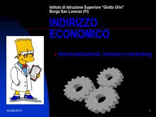 Istituto di Istruzione Superiore  Giotto Ulivi  Borgo San Lorenzo FI  INDIRIZZO ECONOMICO