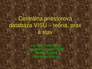 Centr lna priestorov  datab za VIS    te ria, prax a stav