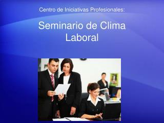 Seminario de Clima Laboral