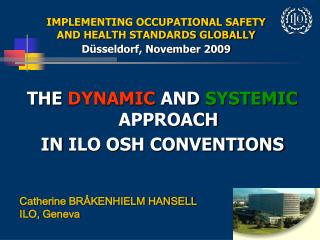 IMPLEMENTING OCCUPATIONAL SAFETY AND HEALTH STANDARDS GLOBALLY  D sseldorf, November 2009