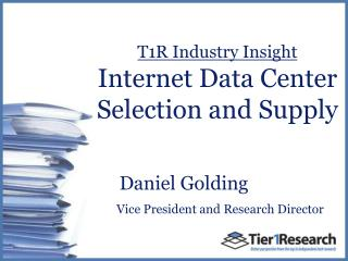 T1R Industry Insight Internet Data Center  Selection and Supply
