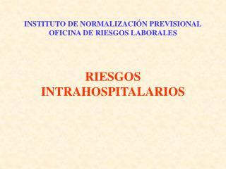 INSTITUTO DE NORMALIZACI N PREVISIONAL OFICINA DE RIESGOS LABORALES