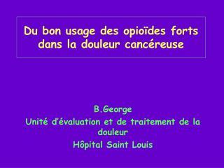 Du bon usage des opio des forts dans la douleur canc reuse