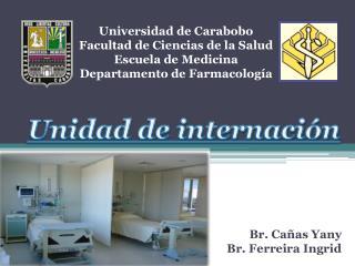 Universidad de Carabobo Facultad de Ciencias de la Salud Escuela de Medicina Departamento de Farmacolog a