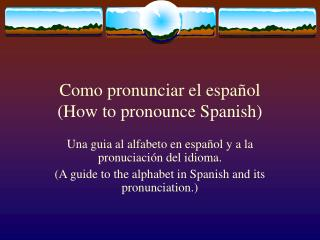 Como pronunciar el espa ol How to pronounce Spanish