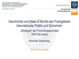 Geschichte und State of the Art des Fachgebiets internationale Politik und Sicherheit:    Strategie  als Forschungskonze