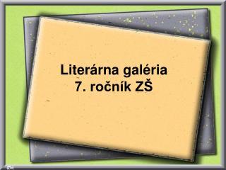 Liter rna gal ria 7. rocn k Z