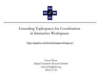 Extending Tuplespaces for Coordination  in Interactive Workspaces