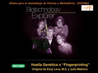 Huella Gen tica o  Fingerprinting  Original de Essy Levy, M.S. y Julie Mathern