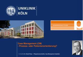 Case Management CM - Prozess- oder Patientenorientierung