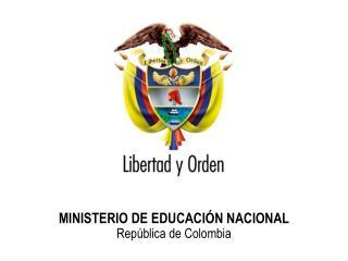 MINISTERIO DE EDUCACI N NACIONAL                                Rep blica de Colombia