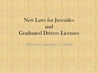 New Laws for Juveniles and Graduated Drivers Licenses