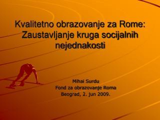 Kvalitetno obrazovanje za Rome: Zaustavljanje kruga socijalnih nejednakosti