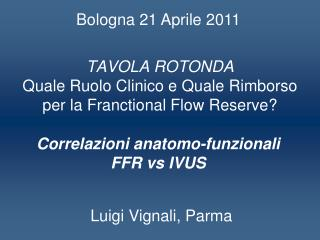 TAVOLA ROTONDA Quale Ruolo Clinico e Quale Rimborso per la Franctional Flow Reserve