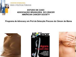ESTUDO DE CASO  ASSOCIA  O BRASILEIRA  DO C NCER AMERICAN CANCER SOCIETY