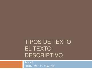 Tipos de texto El texto descriptivo