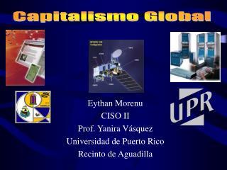 Eythan Morenu CISO II Prof. Yanira V squez Universidad de Puerto Rico Recinto de Aguadilla