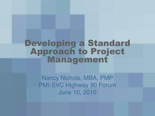 Developing a Standard Approach to Project Management