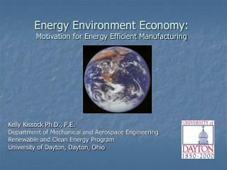 Energy Environment Economy: Motivation for Energy Efficient Manufacturing