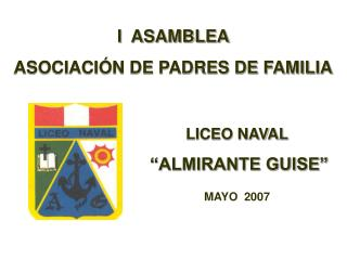 LICEO NAVAL   ALMIRANTE GUISE   MAYO  2007