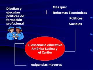 El escenario educativo Am rica Latina y  el Caribe