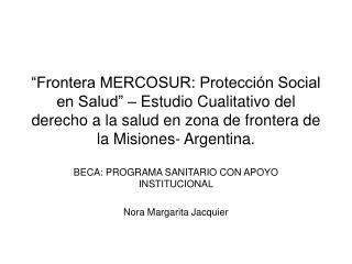Frontera MERCOSUR: Protecci n Social en Salud    Estudio Cualitativo del derecho a la salud en zona de frontera de la M