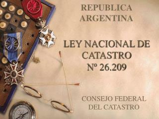 LEY NACIONAL DE CATASTRO  N  26.209