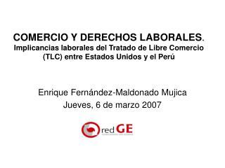 COMERCIO Y DERECHOS LABORALES. Implicancias laborales del Tratado de Libre Comercio TLC entre Estados Unidos y el Per