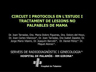 CIRCUIT I PROTOCOLS EN L ESTUDI I TRACTAMENT DE LESIONS NO PALPABLES DE MAMA