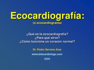 Ecocardiograf a:  o ecocardiograma     Qu  es la ecocardiograf a  Para qu  sirve  C mo funciona un coraz n normal