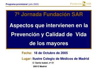 7  Jornada Fundaci n SAR  Aspectos que intervienen en la Prevenci n y Calidad de  Vida de los mayores