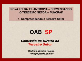 NOVA LEI DA  FILANTROPIA   DESVENDANDO O TERCEIRO SETOR   FUNCRAF   1. Compreendendo o Terceiro Setor