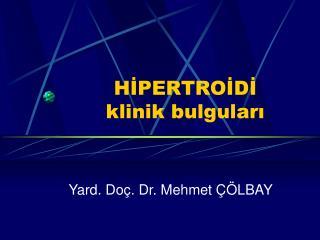 HIPERTROIDI  klinik bulgulari