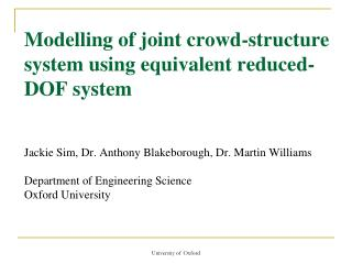 Modelling of joint crowd-structure system using equivalent reduced-DOF system   Jackie Sim, Dr. Anthony Blakeborough, Dr